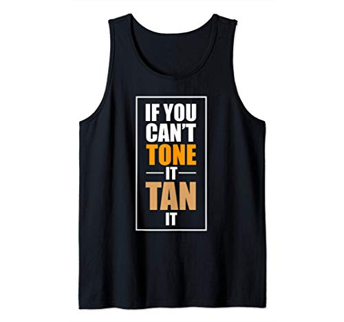 If Yo't Can't Tone It Tan It Tshirt - Spray Tan Tee Camiseta sin Mangas