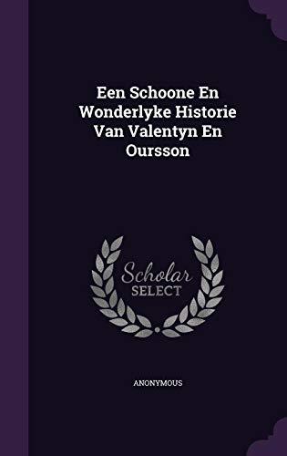 Een Schoone En Wonderlyke Historie Van Valentyn En Oursson