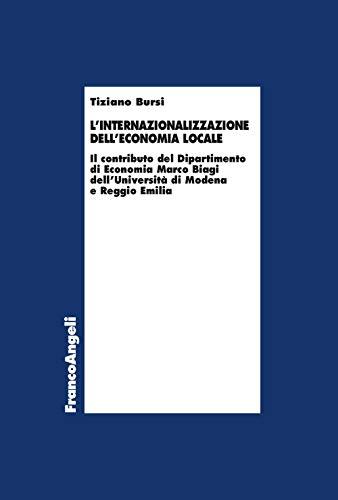 L'internazionalizzazione dell'economia locale. Il contributo del Dipartimento di Economia Marco Biagi dell'Università di Modena e Reggio Emilia