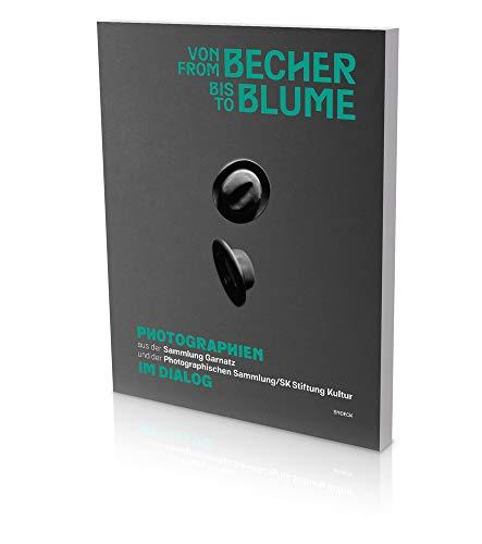 Von Becher bis Blume: Kat. Die Photographische Sammlung / SK Stiftung Kultur (Photographische Sammlung/SK Stiftung Kultur Cologne)