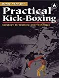Practical Kick-Boxing: Strategy in Training & Technique