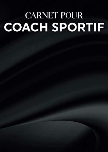 Carnet Pour Coach Sportif: Cahier pour Coaching Sportif à Remplir pour 10 Élèves,Clients/Mon Carnet Musculation,Journal pour Personal Trainer/Carnet ... pour vos Programmes Musculation