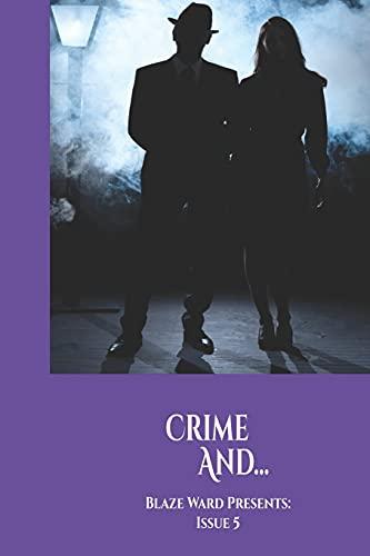 Crime And... (Blaze Ward Presents, Band 5)