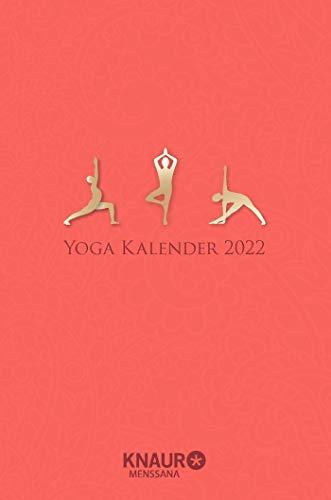 Yoga Kalender 2022: Tageskal. mit Yoga-Übungen für jeden Tag & zahlreichen Zitaten als Wochenimpulse, viel Platz für Notizen & Ferientermine, u. Leseband, 10,00 x 15,00 cm