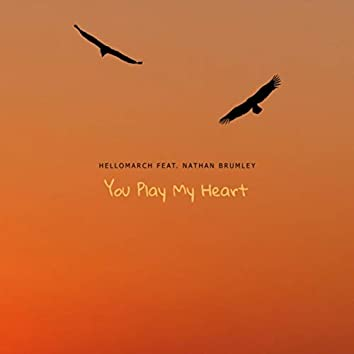 You Play My Heart (feat. Nathan Brumley)
