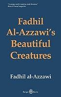 Fadhil Al-Azzawi's Beautiful Creatures