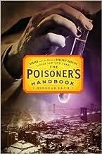 The Poisoner's Handbook Publisher: Penguin Press HC, The