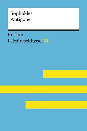 Antigone von Sophokles: Lektüreschlüssel mit Inhaltsangabe, Interpretation, Prüfungsaufgaben mit...