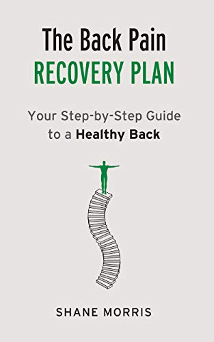 The Back Pain Recovery Plan: Your Step-by-Step Guide to a Healthy Back (English Edition)