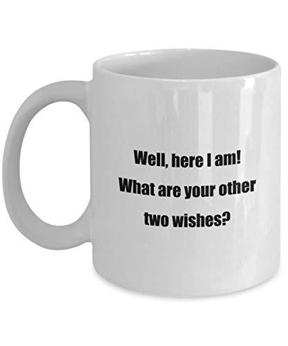 N\A Taza de café clásica: ¡Bueno, aquí Estoy! ¿Cuáles Son Tus Otros Dos Deseos? - ¡Gran Regalo para Tus Amigos y colegas! - Blanco 11 oz