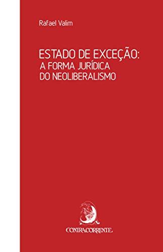 Estado de Exceção: a Forma Jurídica do Neoliberalismo