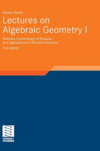 Lectures on Algebraic Geometry I: Sheaves, Cohomology of Sheaves, and Applications to Riemann Surfaces (Aspects of Mathematics (35), Band 35)