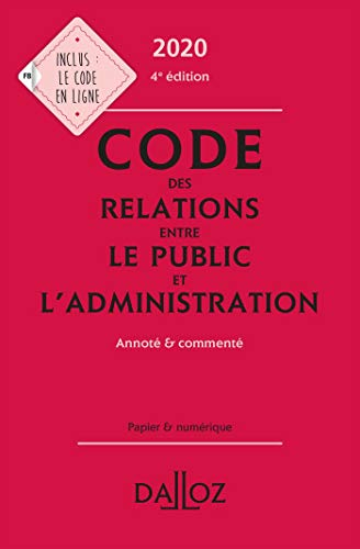 Code des relations entre le public et l'administration 2020, annoté et commenté - 4e éd.