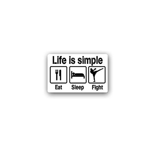 Aufkleber/Sticker Life is Simple Eat Sleep Fight Leben Essen Schlaf 11x7cm A3069
