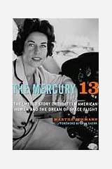 The Mercury 13: The Untold Story of Thirteen American Women and the Dream of Space Flight Kindle Edition