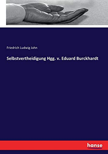Selbstvertheidigung Hgg. v. Eduard Burckhardt