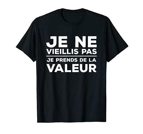 Homme Je Ne Vieillis Pas Je Prends De La Valeur T-Shirt