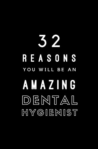 32 Reasons You Will Be An Amazing Dental Hygienist: Fill In Prompted Memory Book