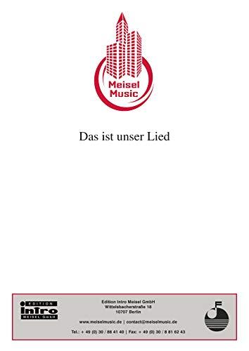 Das ist unser Lied: Single Songbook (German Edition)