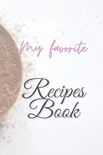 Recipes Book: Blank Reciepes Journal for your favorite & Special Reciepes