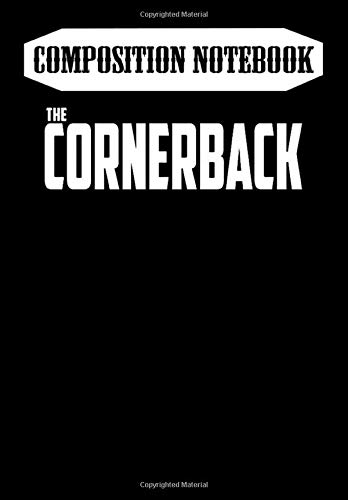 Composition Notebook: The Cornerback - Football, Journal 6 x 9, 100 Page Blank Lined Paperback Journal/Notebook