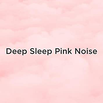 Deep Sleep Pink Noise