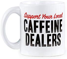 Funny Hilarious Coffee Mug Cups Local Caffeine Dealer product image