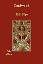 [(Cordwood)] [By (author) Bill Nye] published on (October, 2010)
