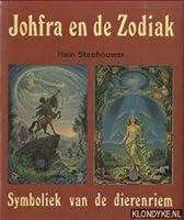 Johfra en de zodiak: Symboliek van de dierenriem 9020227718 Book Cover