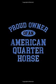 Proud Owner of an American Quarter Horse: Proud Owner of an American Quarter Horse Journal/Notebook Blank Lined Ruled 6x9 100 Pages