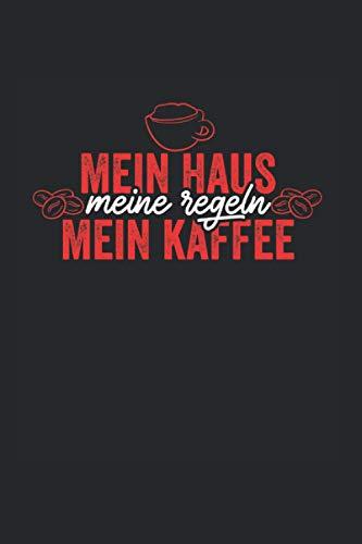 Mein Haus meine Regeln mein Kaffee Kaffeetrinker: Blutdrucktagebuch Blutdruck Tracker Notizbuch A5 120 Seiten