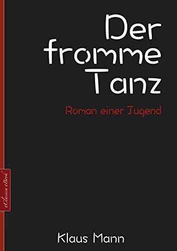 Klaus Mann: Der fromme Tanz – Roman einer Jugend: Neuausgabe 2020 (German Edition)