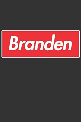 Branden: Branden Planner Calendar Notebook Journal, Personal Named Firstname Or Surname For Someone Called Branden For Christmas Or Birthdays This ... Personolised Custom Name Gift For Branden