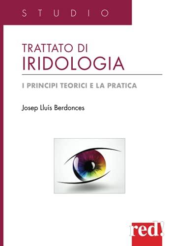 Trattato di iridologia: I principi teorici e la pratica