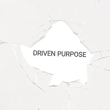 Driven Purpose