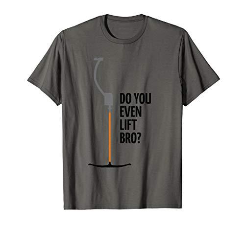 Lustiges Apres-Ski-T-Shirt. Do you even lift bro? Skilift