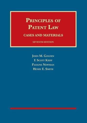 Principles of Patent Law, Cases and Materials (University Casebook Series)