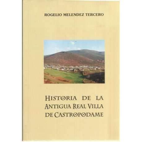 Historia de la antigua Real Villa de Castropodame