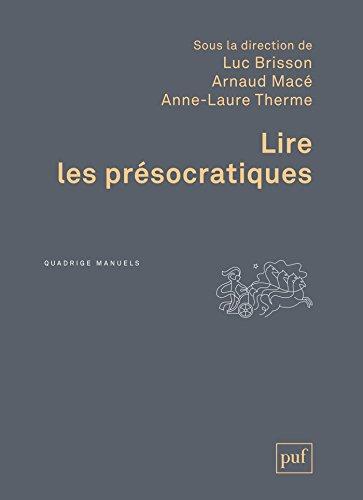 Lire les présocratiques (Quadrige Manuels) (French Edition)