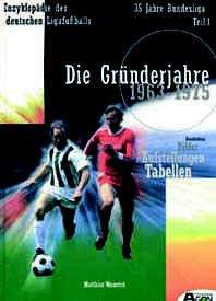 35 Jahre Bundesliga, Bd.1, Die Gründerjahre 1963-1975