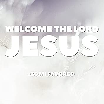 Welcome the Lord Jesus (live) (live)