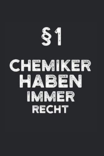 Notizbuch Chemie: Notizheft A5 als Geschenk-Idee für Chemiker mit Humor / 6x9 Zoll 120 Seiten kariert / als Tagebuch oder Chemikerin mit dem Spruch §1 Chemiker haben immer Recht weiß