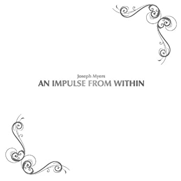 An Impulse from Within