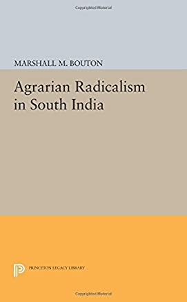 Agrarian Radicalism in South India (Princeton Legacy Library) by Marshall M. Bouton (2014-07-14)