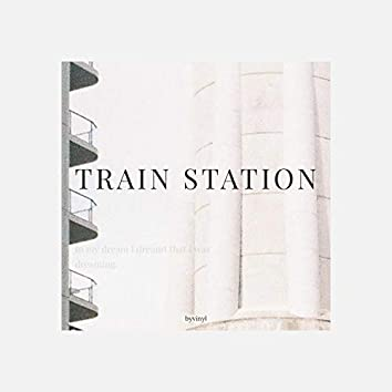 In my dream I dreamt that I was dreaming - Train Station