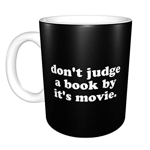Hdadwy Don 'T Judge A Book By Its Movie. Taza de té de cerámica para el hogar Taza de café de oficina 10 oz