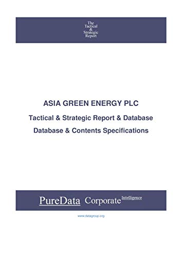 ASIA GREEN ENERGY PLC: Tactical & Strategic Database Specifications - Thailand perspectives (Tactica