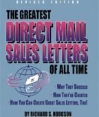 The Greatest Direct Mail Sales Letters of All Time: Why They Succeed, How They're Created, How You Can Create Great Sales Letters, Too!/Book and Disk