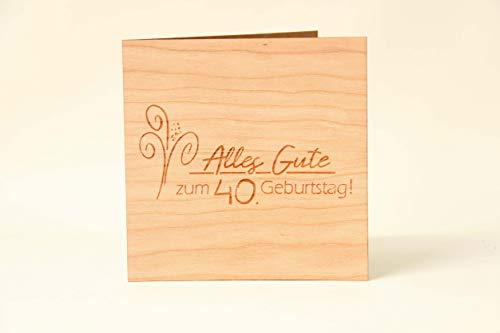 Holzgrußkarten Glückwunschkarte zum 40. Geburtstag - 100% Made in Austria - Karte besteht aus Kirschholz - geeignet als Karte zum Geburtstag bzw. Birthday, Geburtstagskarte, Geburtstagsgeschenk uvm.
