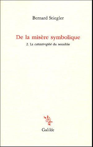 De la misère symbolique: Tome 2, La catastrophe du sensible (Incises)